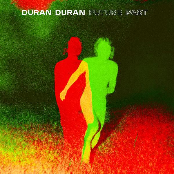 Duran Duran|FUTURE PAST