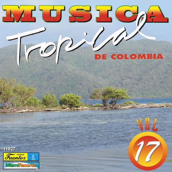 Various Artists - Música Tropical de Colombia, Vol. 17