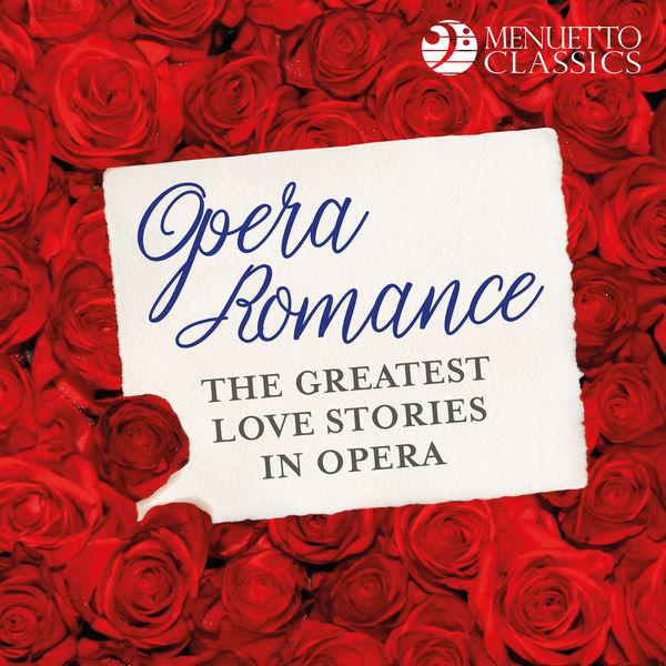 Various Artists - Opera Romance: The Greatest Love Stories in Opera