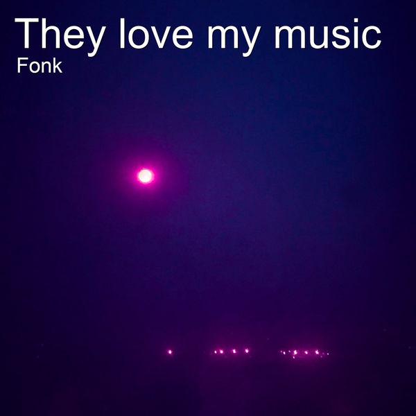 Fonk - They Love My Music