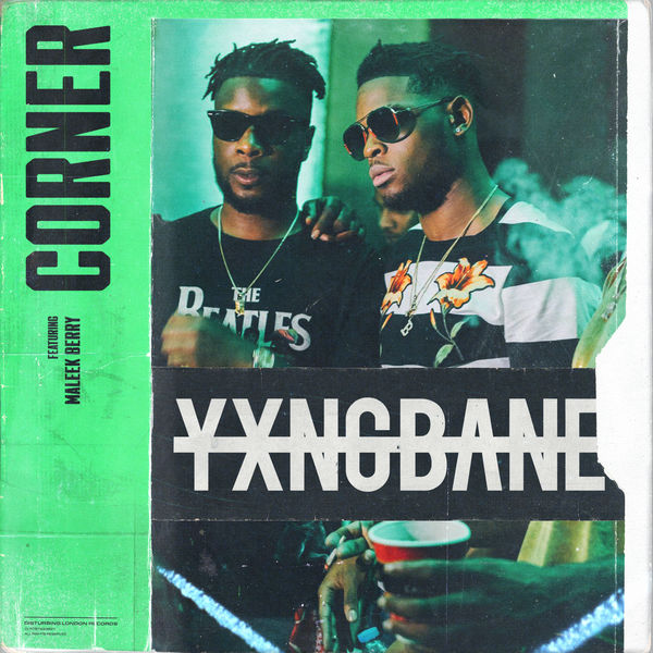 Yxng Bane - Corner (feat. Maleek Berry)