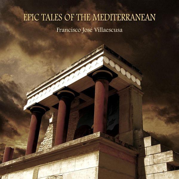 Francisco José Villaescusa - Epic Tales of the Mediterranean