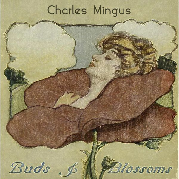 Charles Mingus - Buds & Blossoms