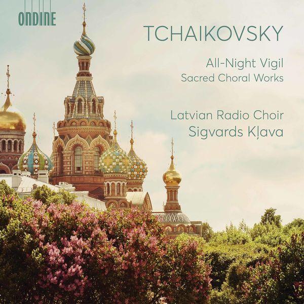 Latvian Radio Choir - Tchaikovsky: All-Night Vigil & Other Sacred Choral Works