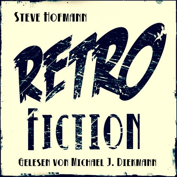 Steve Hofmann - Retrofiction (Band 1-3)