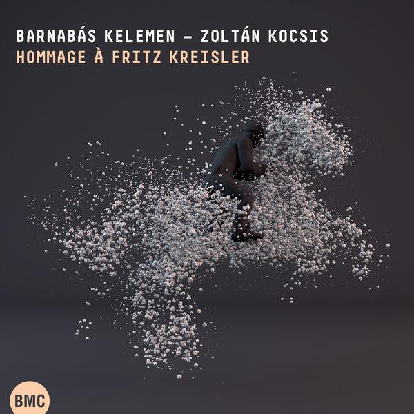 Barnabás Kelemen - Kreisler: Hommage À Fritz Kreisler