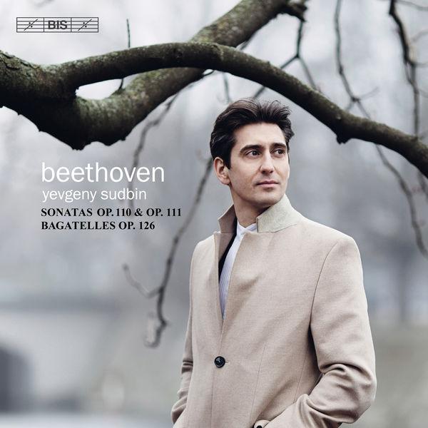 Yevgeny Sudbin - Beethoven: 6 Bagatelles & Piano Sonatas Nos. 31 & 32