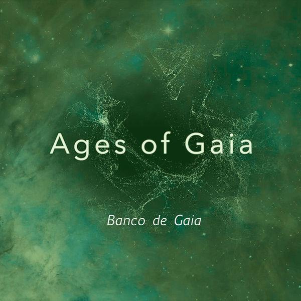 Banco De Gaia - Ages of Gaia