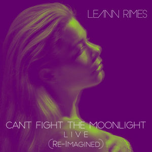 can 39 t fight the moonlight re imagined live leann rimes download and listen to the album. Black Bedroom Furniture Sets. Home Design Ideas