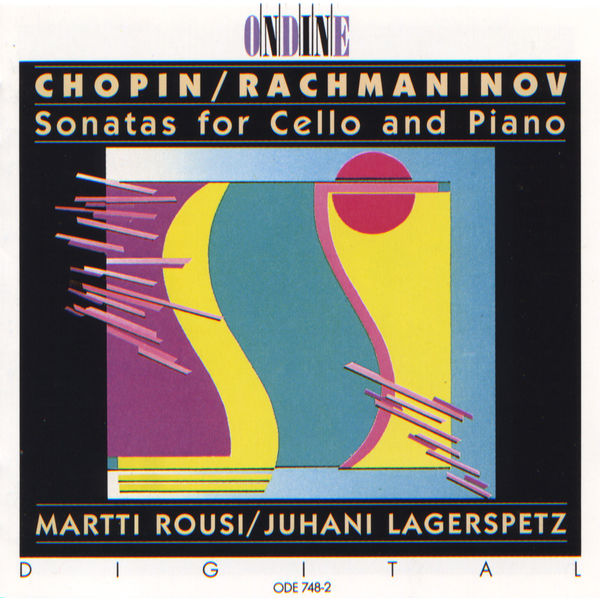 Martti Rousi - Chopin & Rachmaninoff: Cello Sonatas