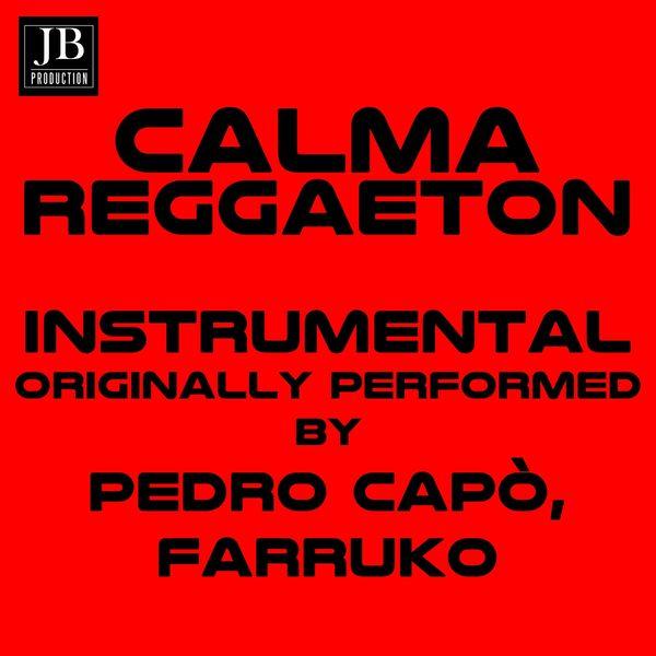 Extra Latino - Calma (Reggaeton Instrumental Originali Performed By Pedro Capò, Farruko)