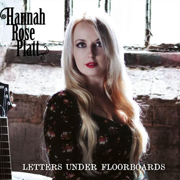 Hannah Rose Platt - Letters Under Floorboards