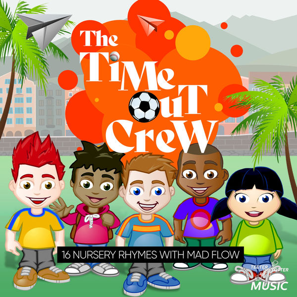 The Time-Out Crew - 16 Nursery Rhymes with Mad Flow