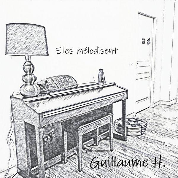 Guillaume H. - Elles mélodisent