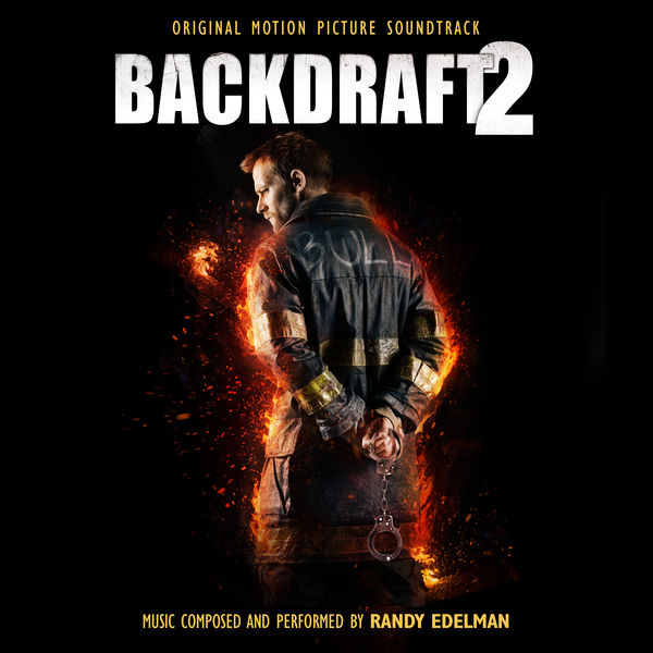 Randy Edelman|Backdraft 2 (Original Motion Picture Soundtrack)