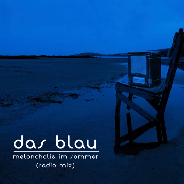 Das Blau - Melancholie im Sommer (Radio Edit)