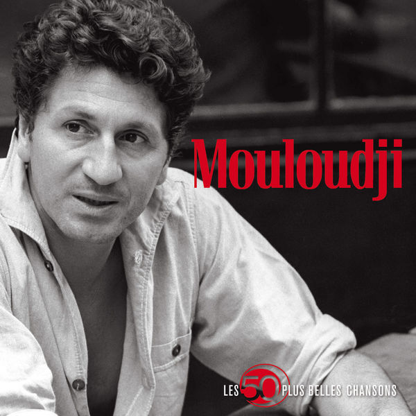 Mouloudji - 50 plus belles chansons