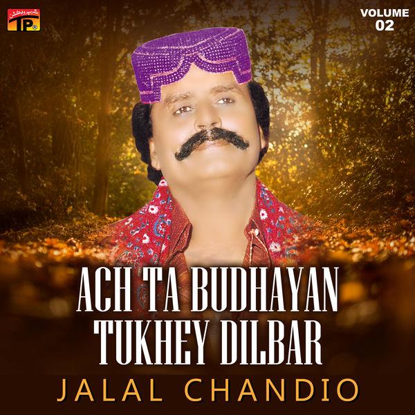 Jalal Chandio - Ach Ta Budhayan Tukhey Dilbar, Vol. 2