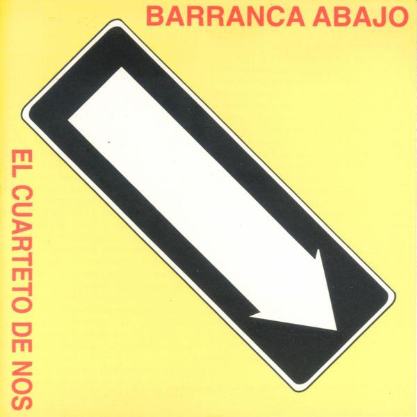 El Cuarteto De Nos - Barranca Abajo