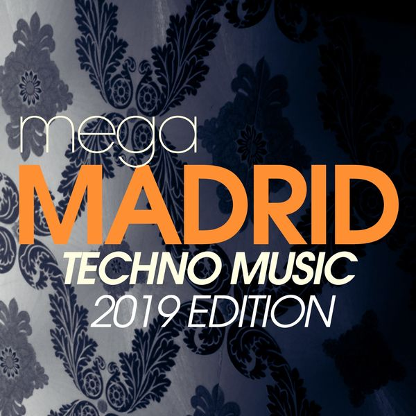 Album Mega Madrid Techno Music 2019 Edition, Various Artists