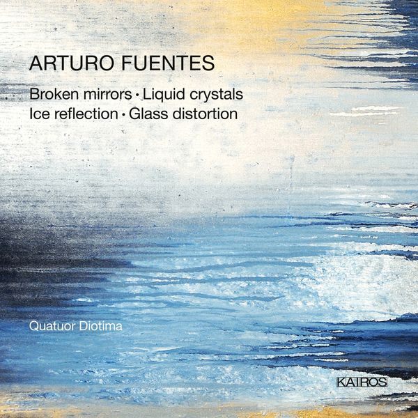 Quatuor Diotima - Arturo Fuentes: Broken Mirrors, Liquid Crystals, Ice Reflection & Glass Distortion