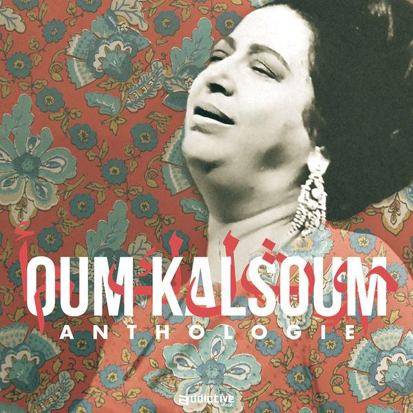 Oum Kalsoum - Anthologie