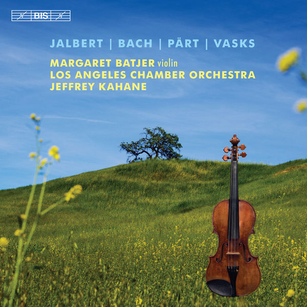 Margaret Batjer - Jalbert, Bach, Pärt & Vasks: Music for Violin & Orchestra