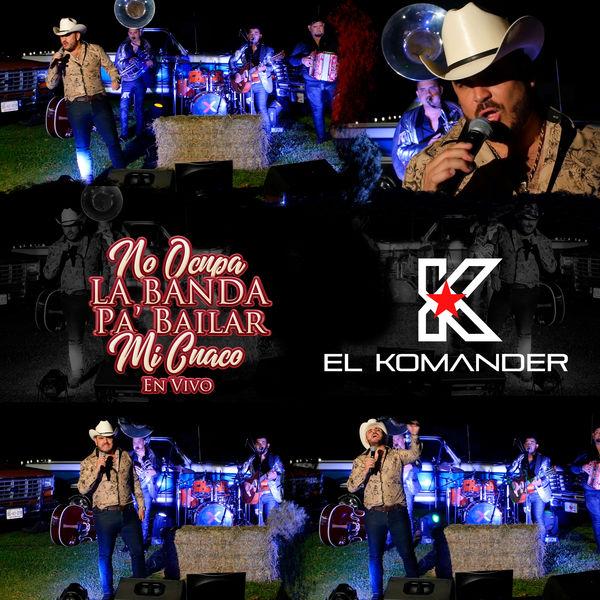 El Komander - No Ocupa La Banda Pa' Bailar Mi Cuaco (En Vivo)