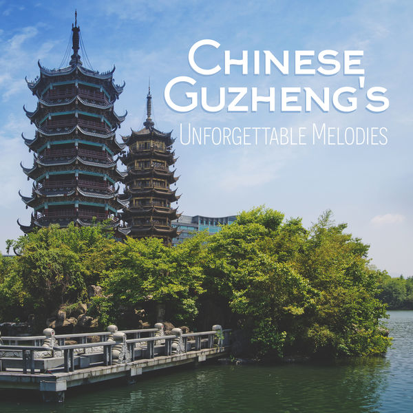 Oriental Music Zone - Chinese Guzheng's Unforgettable Melodies - Oriental Traditional Music