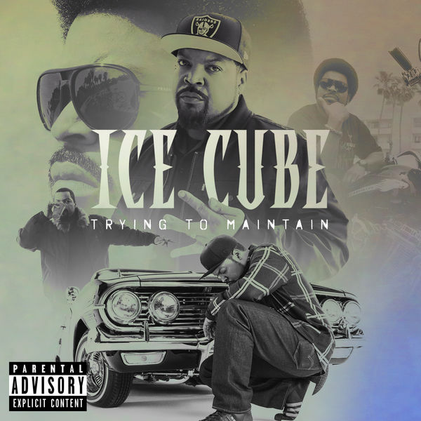 Ice Cube|Trying To Maintain