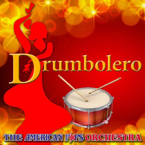 The American Pops Orchestra - Drumbolero