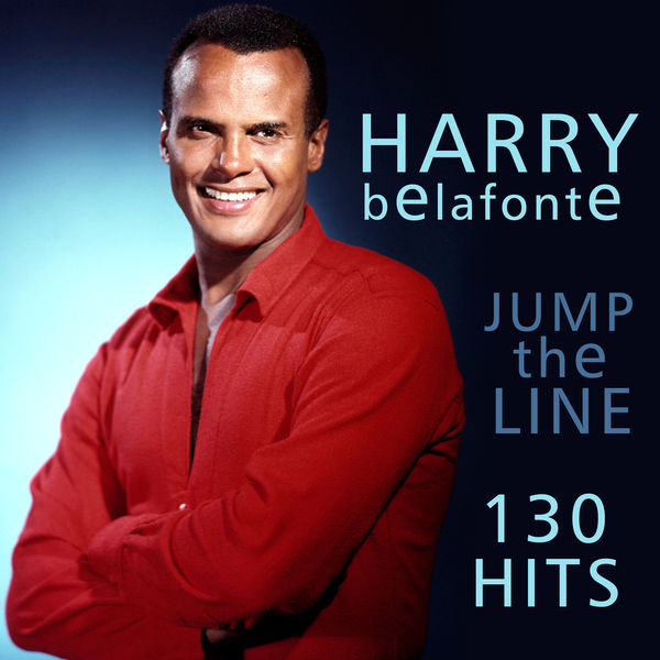 Harry Belafonte - 130 Hits - Jump The Line