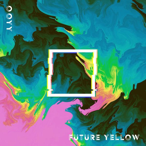 Ooyy - Future Yellow
