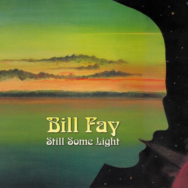 Bill Fay - Still Some Light