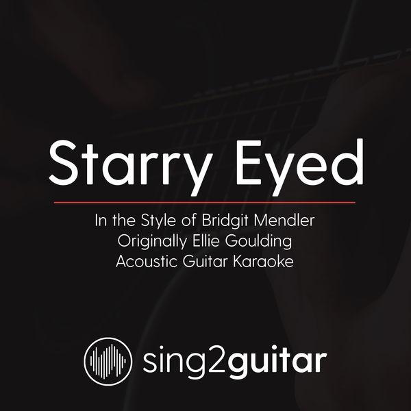 Sing2Guitar - Starry Eyed (In the Style of Bridgit Mendler) [Originally Ellie Goulding]