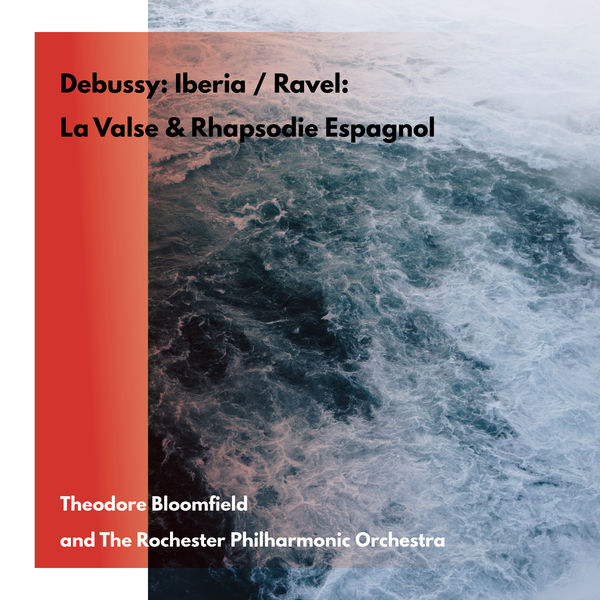 Theodore Bloomfield - Claude Debussy: Iberia / Maurice Ravel: La Valse / Rhapsodie Espagnol