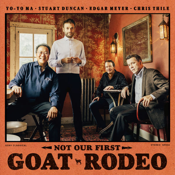 Yo-Yo Ma - Not Our First Goat Rodeo