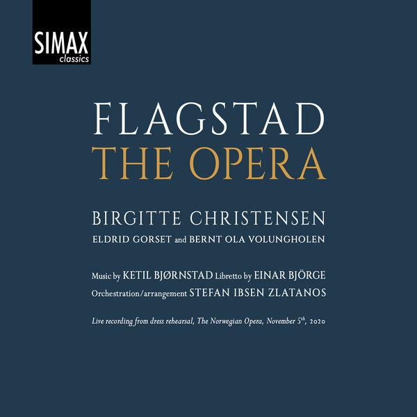 Ketil Bjørnstad Flagstad - The Opera