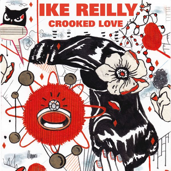 Ike Reilly - Crooked Love