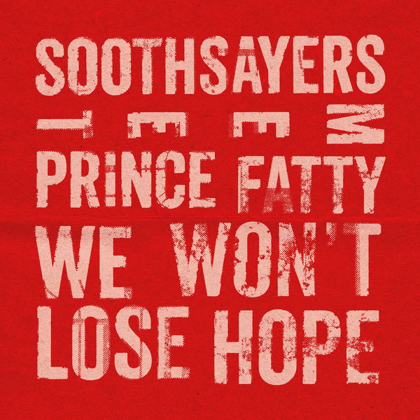 Soothsayers - We Won't Lose Hope (feat. Prince Fatty)