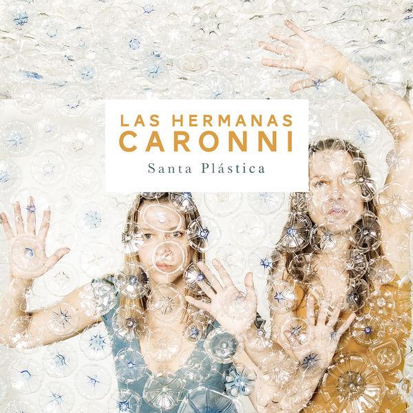 Las Hermanas Caronni - Santa Plastica