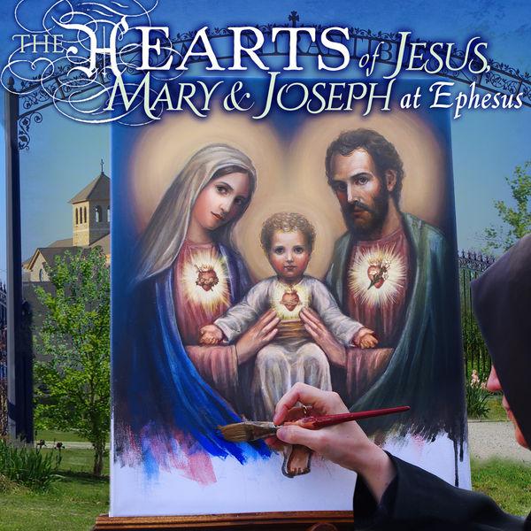 Benedictines Of Mary, Queen Of Apostles - The Hearts of Jesus, Mary & Joseph at Ephesus