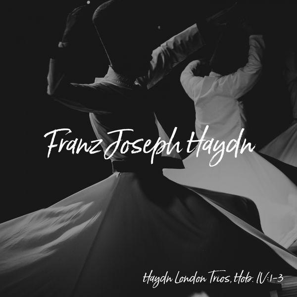 Joseph Haydn - Haydn London Trios, Hob. IV:1-3