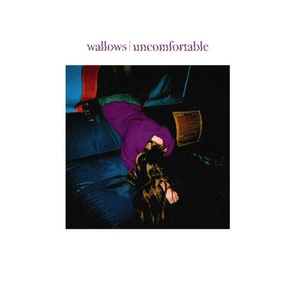 Wallows|Uncomfortable