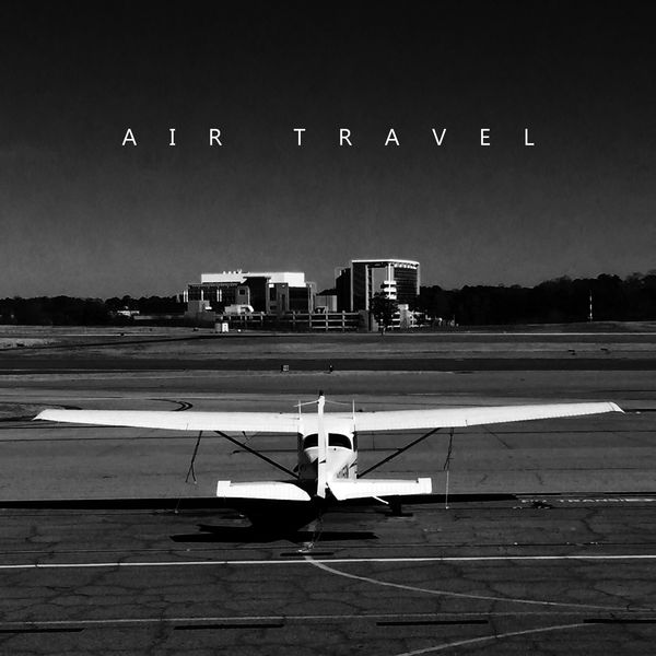 Chillout Music Ensemble - Air Travel: Relaxing Electronic Chillout Music to Make Your Flight and Air Travel Time More Enjoyable