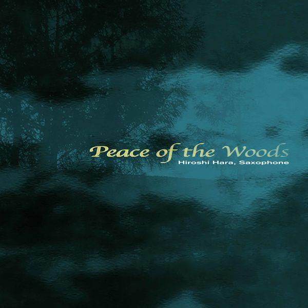 Hiroshi Hara - Peace of the Woods