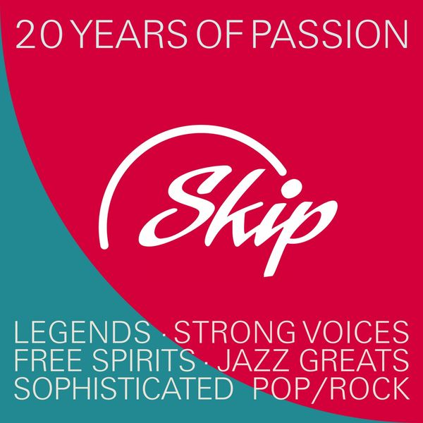 Various Artists - Skip Records - 20 Years of Passion (Tracks from Legends, Strong Voices, Free Spirits and Jazz Greats)