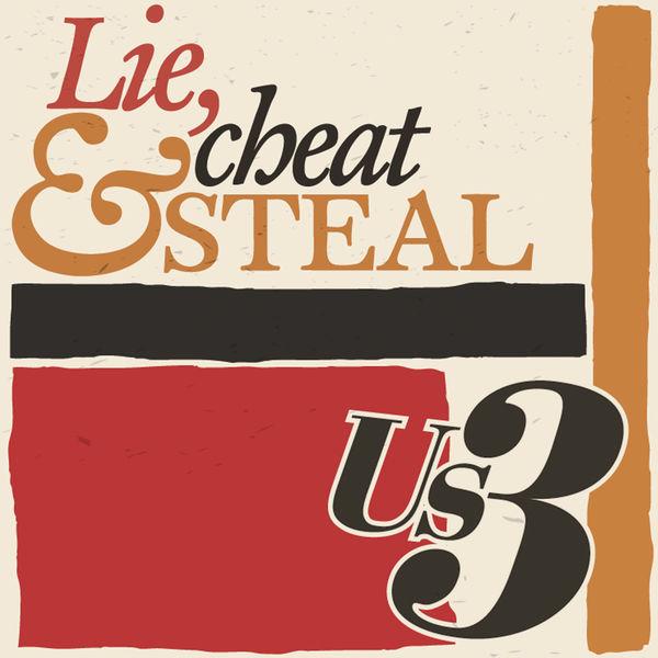 Us3 - Lie, Cheat & Steal