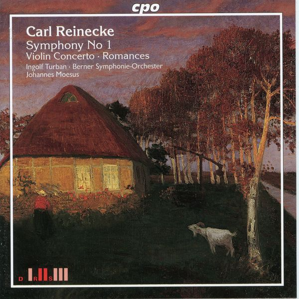 Berner Symphonieorchester - Reinecke: Symphony No. 1 in A Major, Violin Concerto in G Minor & Romances