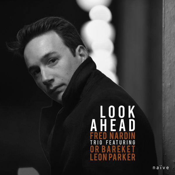 Fred Nardin Trio - Look Ahead (feat. Or Bareket, Leon Parker)